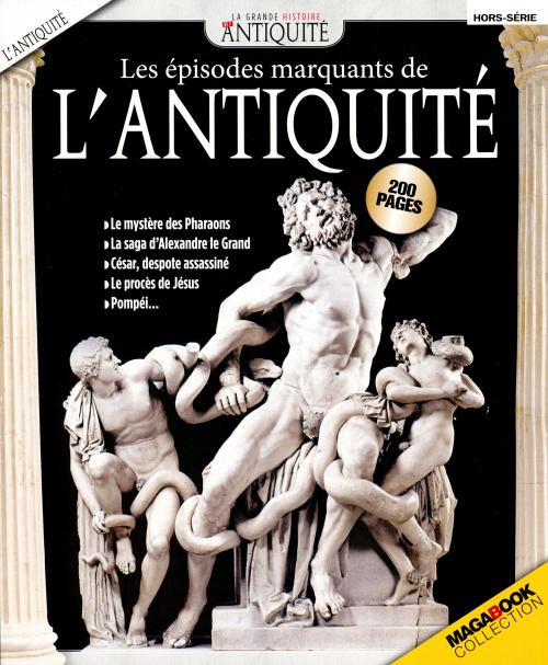 LA GRANDE HISTOIRE DE L'ANTIQUITÉ HS